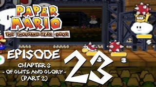 Let's Play Paper Mario: The Thousand-Year Door - Episode 23 - The Mario Goes Spelunking