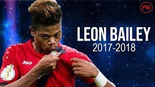Leon Bailey 2018●Rising Star● Dribbling Skills & Goals | HD