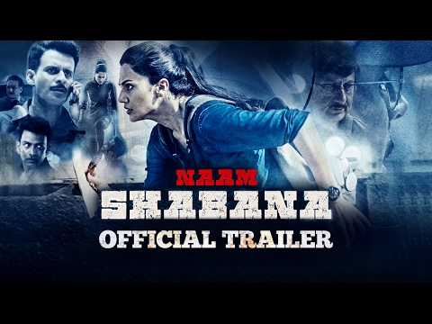 Naam Shabana Official Theatrical Trailer | Releases 31st March 2017