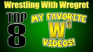 Top 8 Favorite Wregret Videos | Wrestling With Wregret