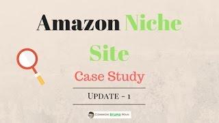 Amazon Niche Site Case Study 1 - Exact Niche Site Formula