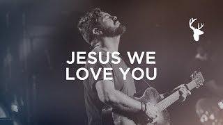 Jesus, We Love You - Josh Baldwin | Bethel Worship