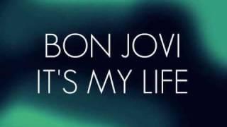 IT'S MY LIFE BY BON JOVI; LYRICS
