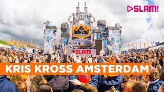 Kris Kross Amsterdam (Full live-set) | SLAM! Koningsdag 2016