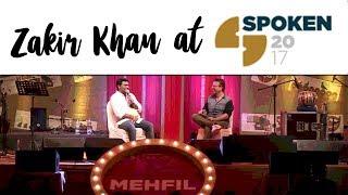 """Meri Dastaan sunana"" Zakir Khan at Spoken 2017"