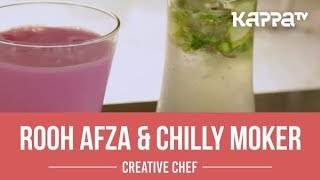 Rooh Afza & Chilly Moker - Creative Chef - Kappa TV