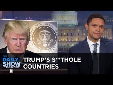 Xxx Mp4 Trump Calls Non White Countries S Tholes The Daily Show 3gp Sex