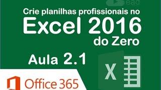📈 Criar Planilha | Curso crie planilhas profissionais no Excel 2016 | Aula 2.1 www.aulaEAD.com