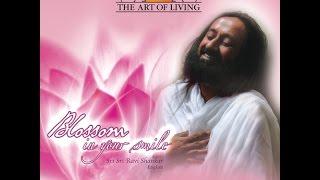 Guided Meditation by Sri Sri Ravi Shankar - Blossom in Your Smile