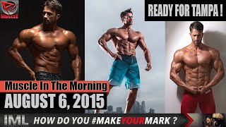 READY FOR TAMPA! - Muscle In The Morning August 6, 2015