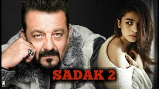 Sadak 2 Movie 2017 Ft Alia Bhatt, Sanjay Dutt Coming Soon