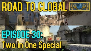 DOUBLE MAP SPECIAL! - CS:GO Road to Global Episode 30