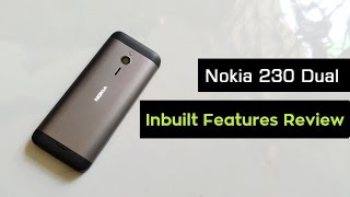 Nokia 230 Dual Sim Unboxing | Hands on & Inbuilt Mobile Features Review | Part - 1