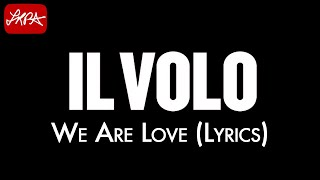 Il Volo - We Are Love (Lyrics) [HD]