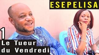 Le Tueur du Vendredi VOL 1 -  Nouveau Theatre Esepelisa 2016 - Modero - Esepelisa - Mayi ya Sika