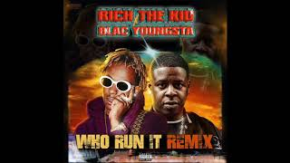 Rich The Kid & Blac Youngsta - Who Run It Freestyle