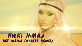 Nicki Minaj - Hey Mama (Averez Remix) 2016 Collab Video HD
