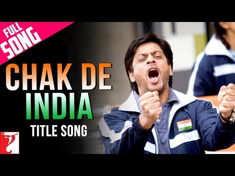 Chak De India - Full Title Song | Shah Rukh Khan