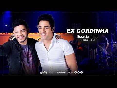 Ex Gordinha Fred e Gustavo Video Oficial