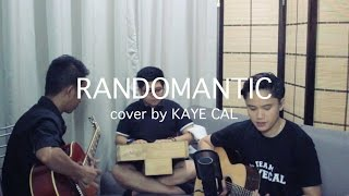 Randomantic - James Reid (KAYE CAL Acoustic Cover)