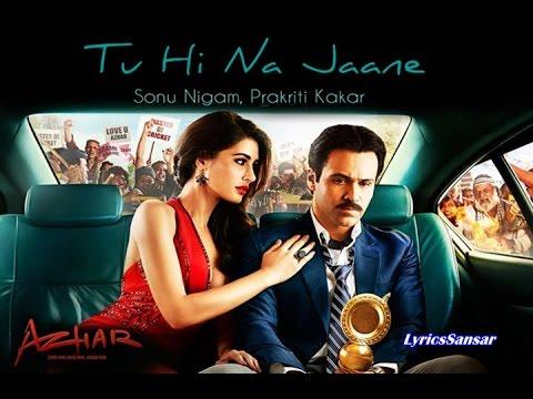 Xxx Mp4 Tu Hi Na Jaane Full Song With Lyrics Azhar Emraan Hashmi Nargis Fakhri Prachi Desai 3gp Sex