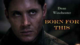 Dean Winchester  Born For This Supernatural