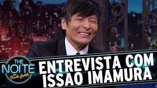 Entrevista com Issao Imamura | The Noite (29/09/17)