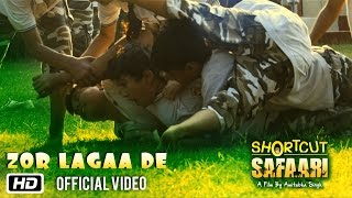 Zor Lagaa De | Shortcut Safaari | Jigraa | New Movie Song 2016