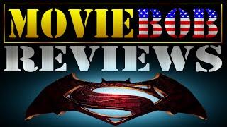 MovieBob Reviews: BATMAN V SUPERMAN: DAWN OF JUSTICE (Spoilers!)