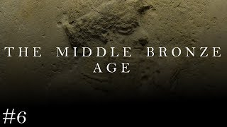 The Middle Bronze Age [HotW #6]