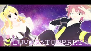 【 MMD 】LUVORATORRRRRY 【Nalu】