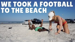 WE TOOK A FOOTBALL TO THE BEACH!