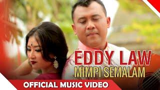 Eddy Law - Mimpi Semalam - Official Music Video - NAGASWARA