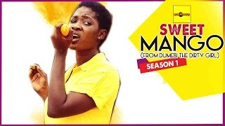 Sweet Mango (From Dumebi The Dirty Girl) - Nigerian Nollywood Movies