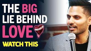 What We've Got Wrong About Love | by Jay Shetty