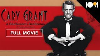 Cary Grant: A Gentlemen's Gentleman (FULL DOCUMENTARY)