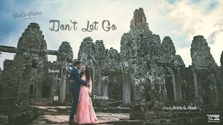 Don't Let Go | WeddingNama | Siem Reap, Cambodia