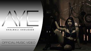 Aye | Shalmali Kholgade | OFFICIAL MUSIC VIDEO