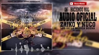 06 - Haciendo Mal - Zaiko & Nuco Ft. Anguz [Audio Oficial] CD DDUP2
