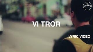 Vi Tror - Lyric Video