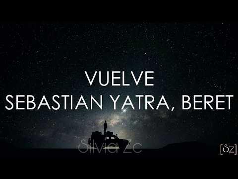 Sebastián Yatra Beret Vuelve Letra