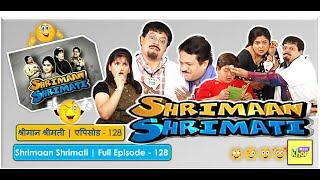Shrimaan Shrimati  | Full Episode  128