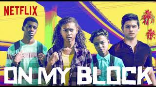 On My Block Full Soundtrack