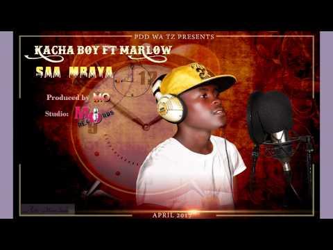 Kacha Boy ft Marlow - Saa mbaya -Official Audio 2017