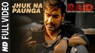 Full Video: Jhuk Na Paunga Song | RAID | Ajay Devgn | Ileana D