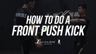 [HD] THE COMPLETE FRONT PUSH KICK TUTORIAL | INVINCIBLEWORLDWIDE