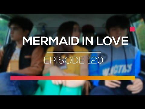 Mermaid In Love  - Episode 120