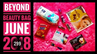 Beyond beauty bag June 2018 | 299 edition | Unboxing and Review
