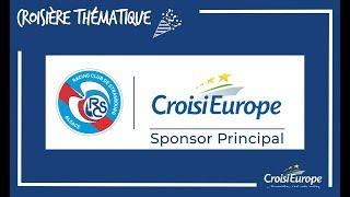 CROISIÈRE OFFICIELLE N°II DU RACING CLUB DE STRASBOURG ALSACE | CroisiEurope