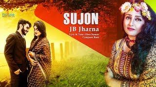 SUJON || JB JHARNA || Bangla New Song-2017 || Protune